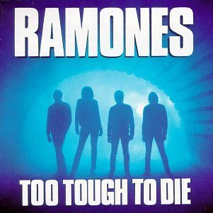 Ramones - Too Tough