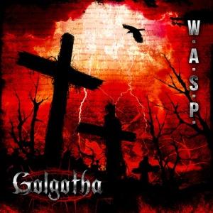 W_A_S_P_ - Golgotha (2015)