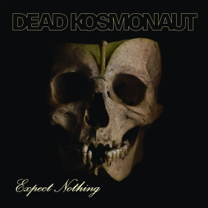 cover-dead-kosmonaut-2017-expect-nothing-digital-album